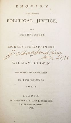 Enquiry Concerning Political Justice, and Its Influence of Morals and Happiness