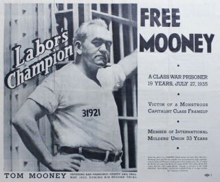 Original poster: Labor Champion Tom Mooney / Free Mooney: a Class War Prisoner 19 Years, July 27, 1935 / Victim of a Monstrous Capitalist Class Frameup / Member of International Molders' Union 33 Years [alt. title: Labor Martyr Immortalized in Prison / Stone Face]