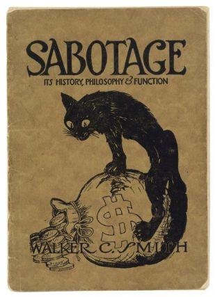 Sabotage: Its History, Philosophy, & Function [Together With] Original Cover Artwork