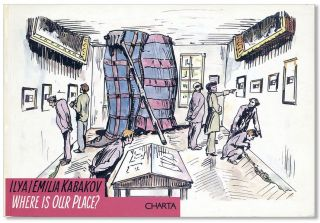 Ilya/Emilia Kabakov: Where Is Our Place?