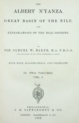 The Albert Nyanza, Great Basin of the Nile, and Explorations of the Nile Sources. With Maps, Illustrations, and Portraits. In Two Volumes.