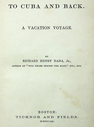 To Cuba and Back. A Vacation Voyage
