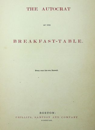 The Autocrat of the Breakfast-Table [with ALS]
