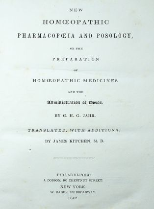 New Homoeopathic Pharmacopoeia and Posology, or the Preparation of Homoeopathic Medicines and the Administration of Doses