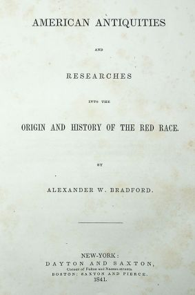 [PRESENTATION COPY] American Antiquities and Researches into the Origin and History of the Red Race