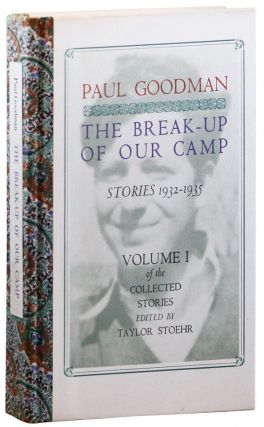 The Break-Up of Our Camp. Stories 1932-1935 (Volume One of the Collected Stories, Edited By Taylor Stoehr)
